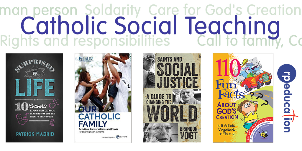 Supporting Catholic Social Teaching