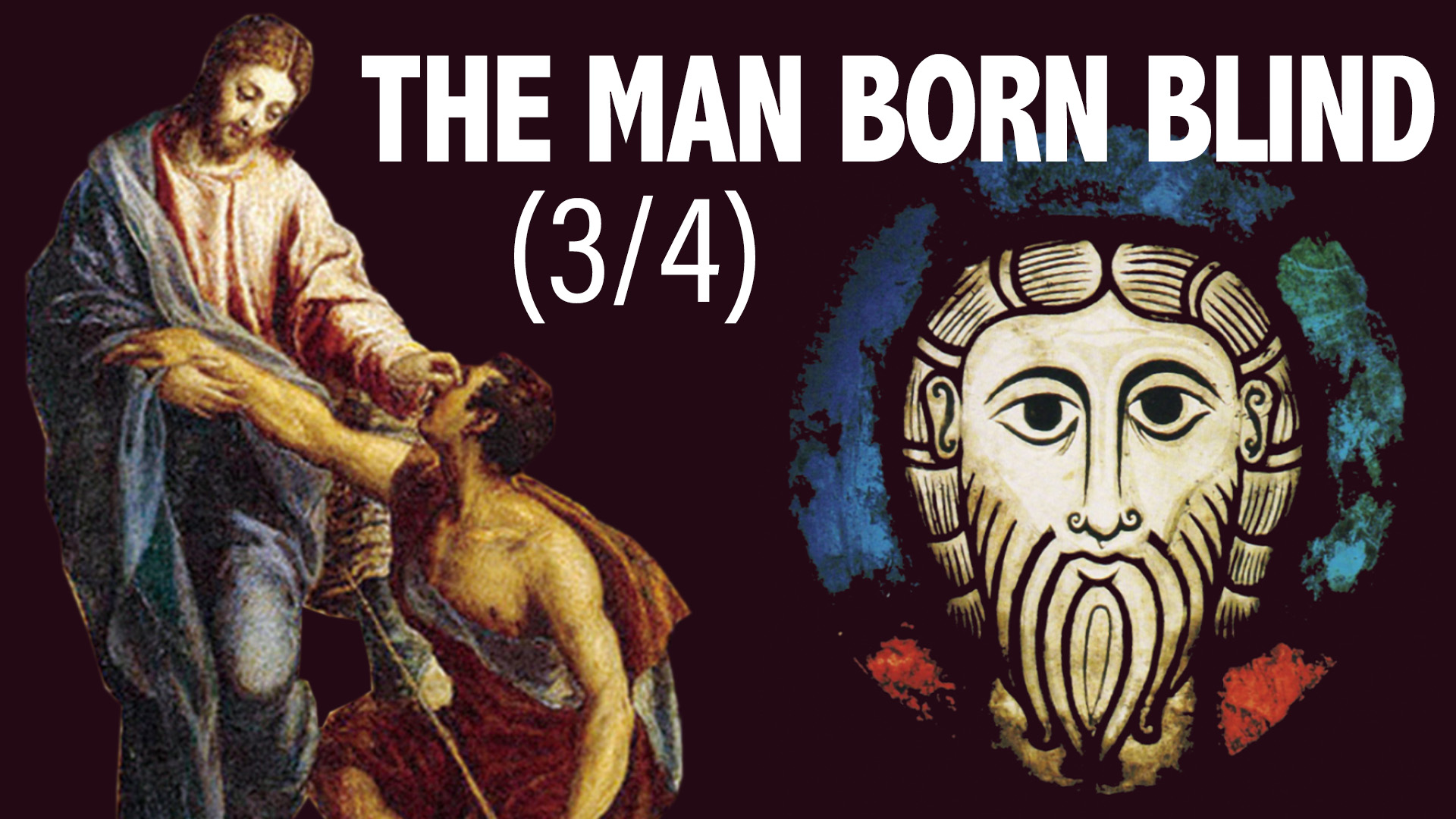 John 9:1-41 | The Man Born Blind